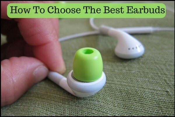 How To Choose The Best Earbuds