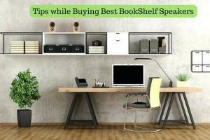 Tips while Buying Best BookShelf Speakers