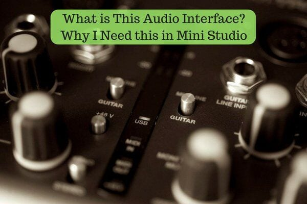 What is This Audio Interface- Why I Need this in My Mini Studio